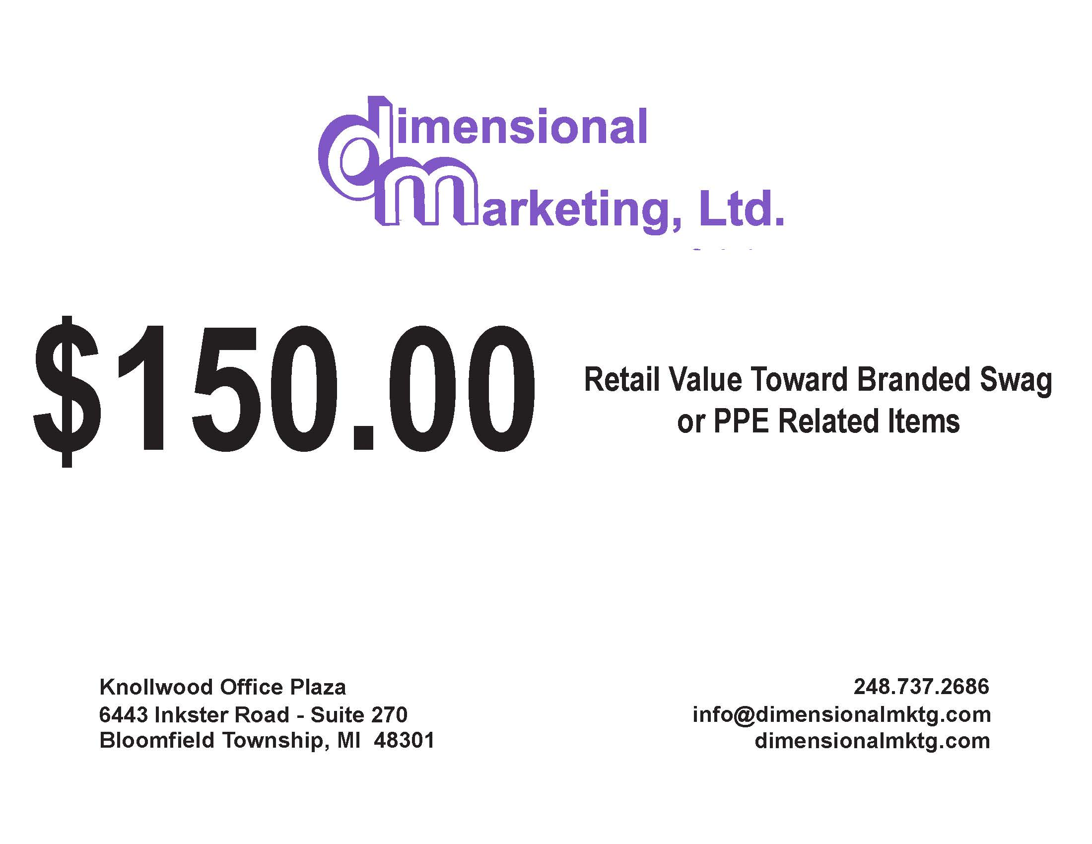 $150.00 Gift Certification -Dimensional Marketing Swag